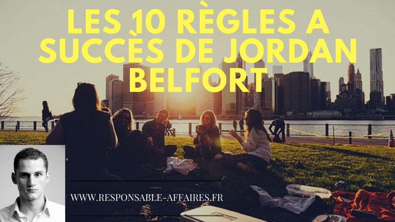 LES 10 RÈGLES A SUCCÈS DE JORDAN BELFORT
