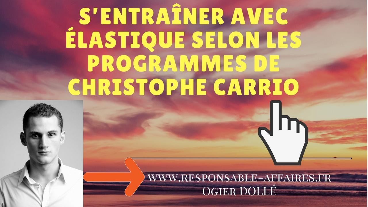 Comment s'entraîner avec élastique selon les programmes de Christophe Carrio