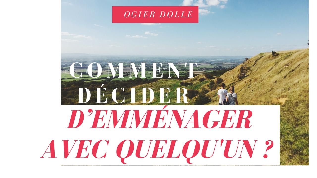 COMMENT DÉCIDER D'EMMÉNAGER AVEC QUELQU'UN ?