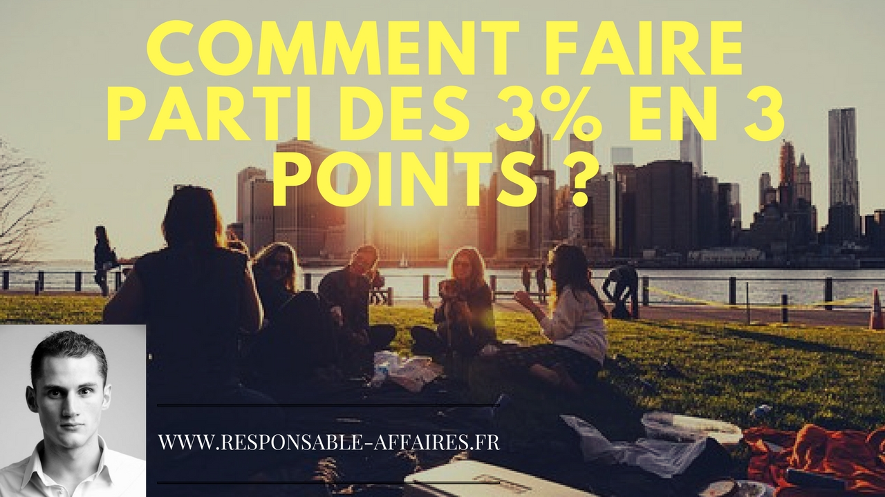 COMMENT faire PARTI des 3% en 3 points ?