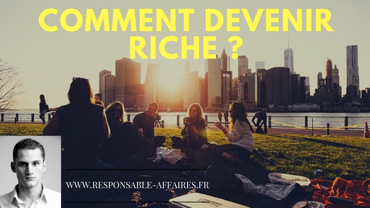 Comment devenir riche ?