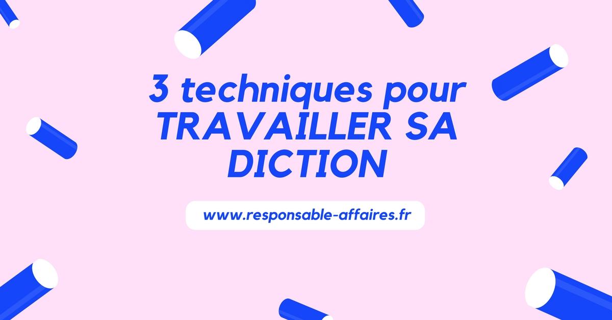 3 techniques pour TRAVAILLER SA DICTION