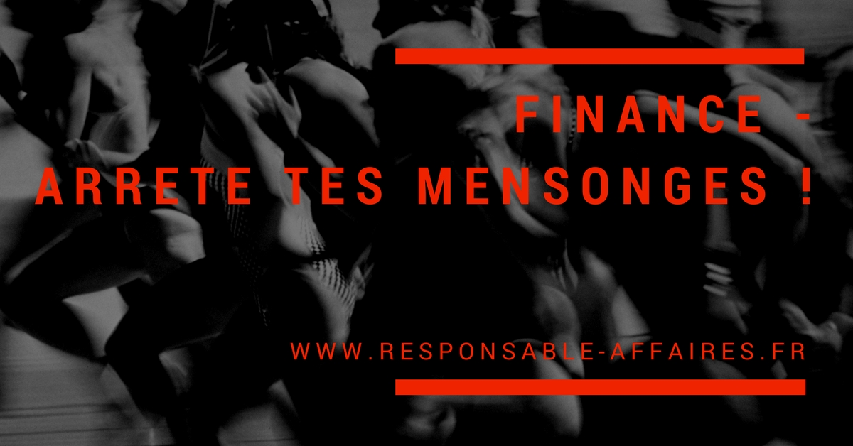 FINANCE – arrete tes mensonges