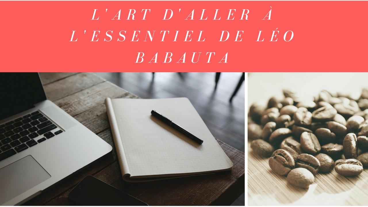 LIVRE – L'art d'aller à l'essentiel de Léo Babauta