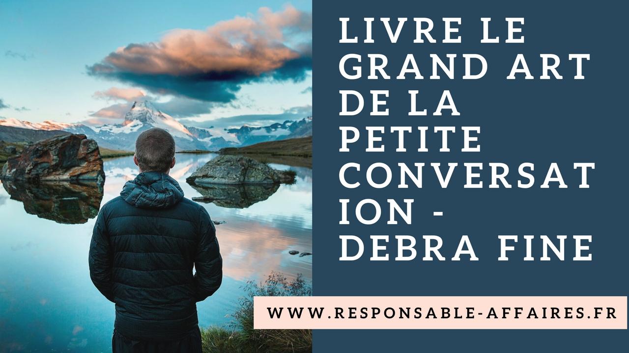 Livre le grand art de la petite conversation – Debra Fine