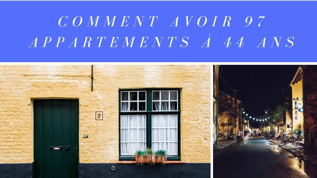 Avoir 97 appartements à 44 ans ? SOLUTION