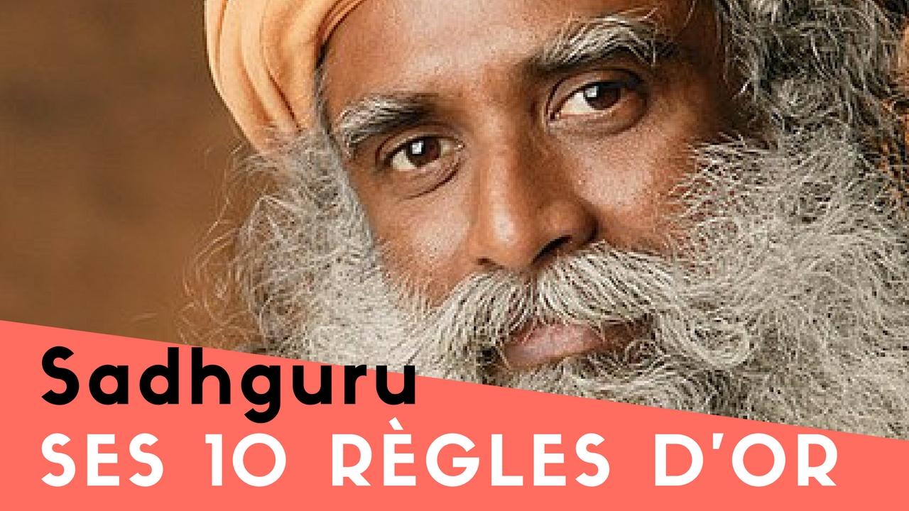 Les 10 règles d'Or de Jaggi Vasudev alias Sadhguru