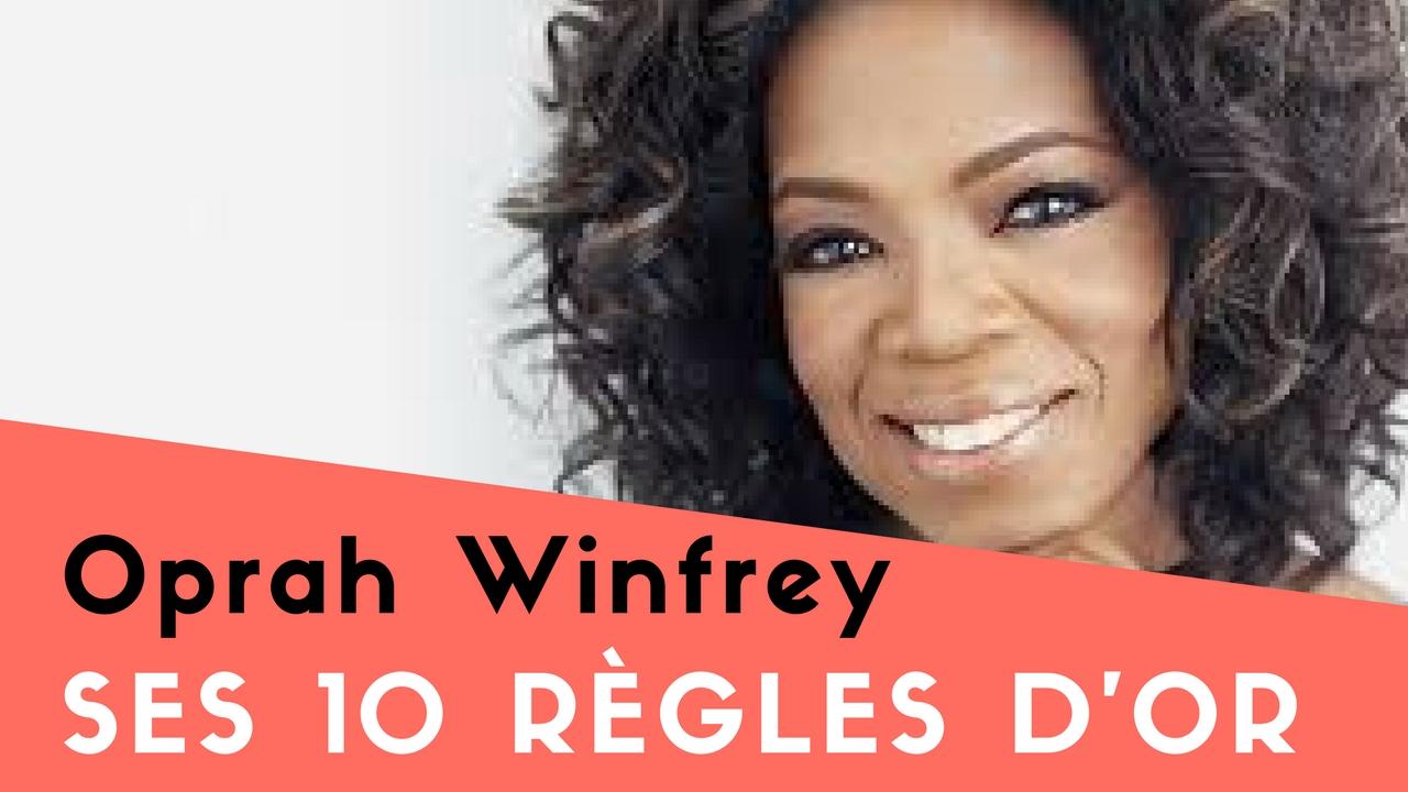 Les 10 règles d'Or d'Oprah Winfrey