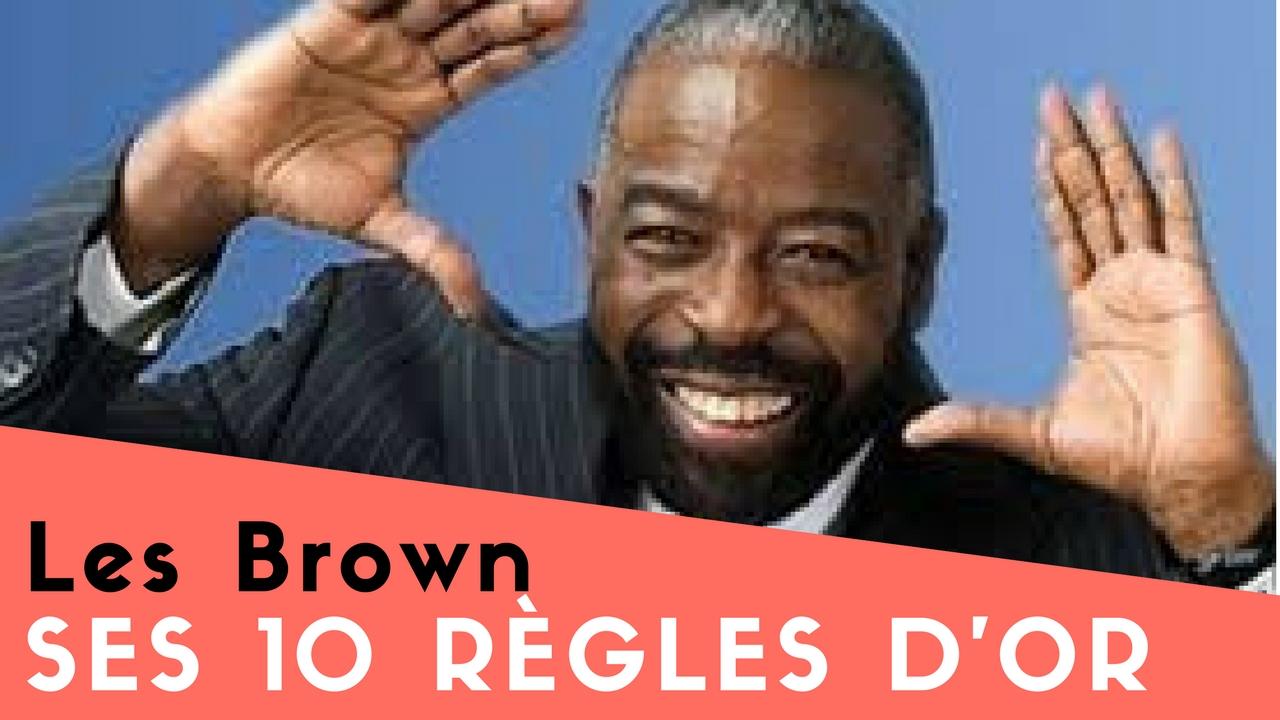 Les Brown – Ses 10 règles d'Or