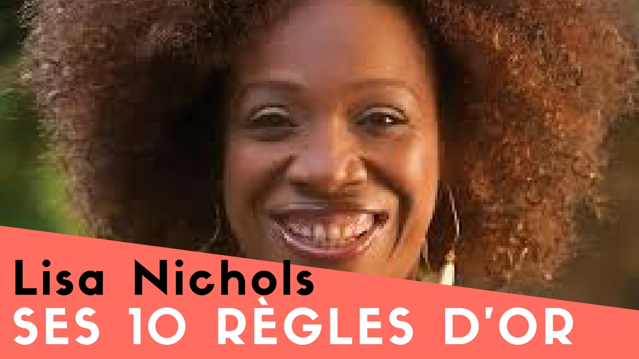 Lisa Nichols – ses 10 règles d'Or