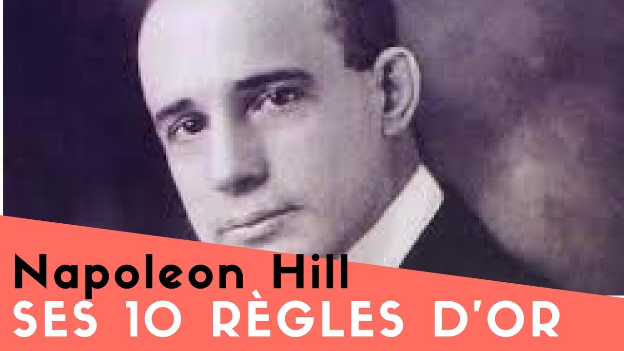 NAPOLEON HILL – SES 10 RÈGLES D'OR