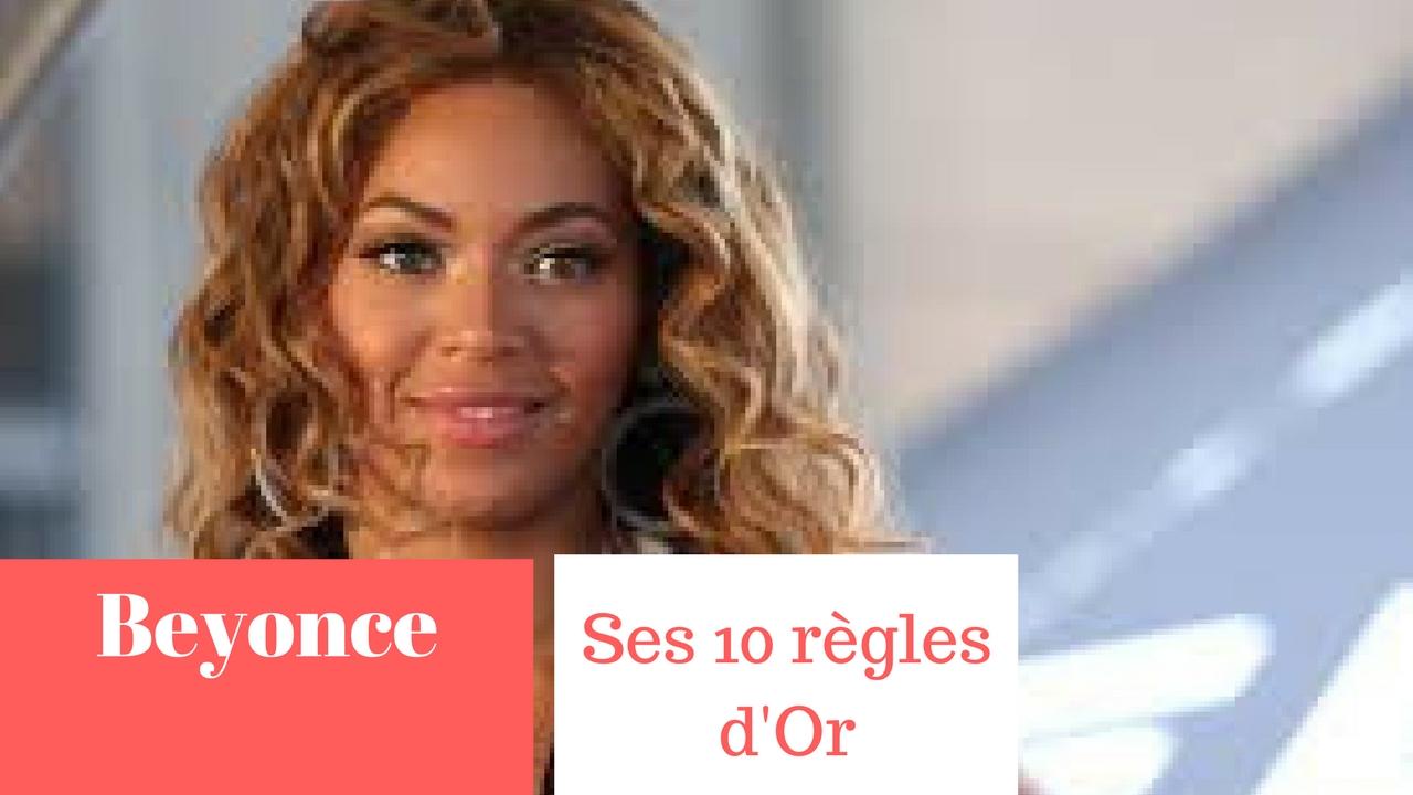 BEYONCE – SES 10 REGLES D'OR
