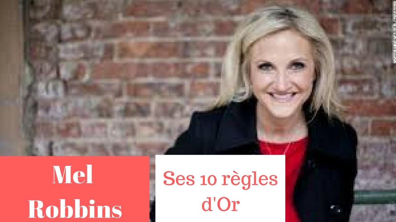 MEL ROBBINS – SES 10 RÈGLES D'OR