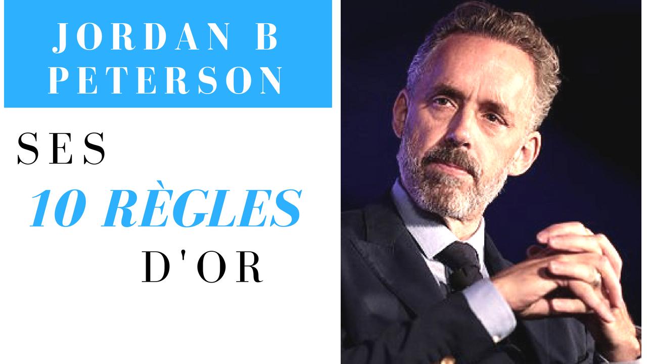 JORDAN B PETERSON – SES 10 RÈGLES D'OR