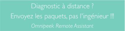 Omnipeek Remote Assistant permet le diagnostic à distance depuis les postes des utilisateurs