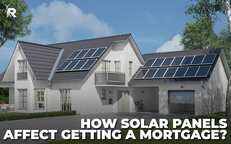 How Solar Panels Affect Getting a Mortgage?
