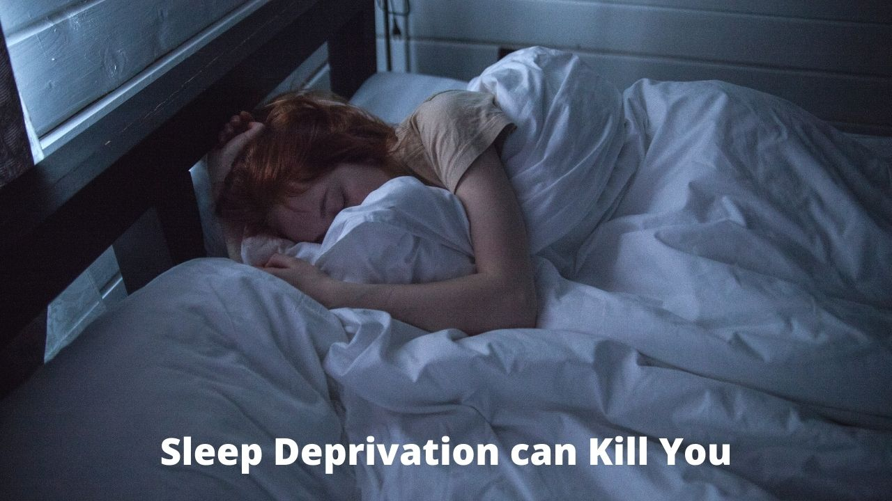 sleep deprivation can kill you