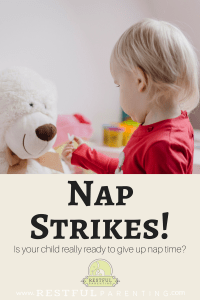 Is your child really ready to give up their nap time? Or is it just a nap strike? Find out more at RestfulParenting.com