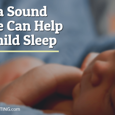 How a Sound Machine Can Help Your Child Sleep