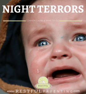 Night Terrors: Common Causes & What To Do, from Sleep Consultants at Restful Parenting