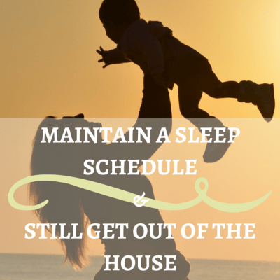 Maintain a Sleep Schedule and Still Get Out of the House