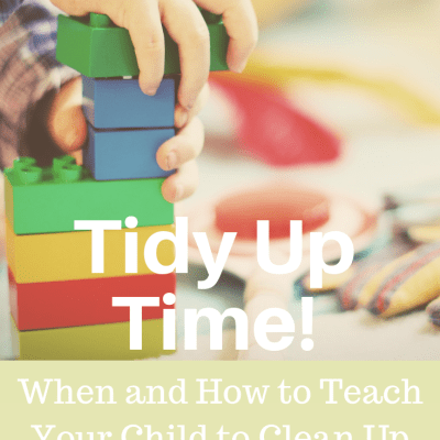 When and how to teach your child to clean up