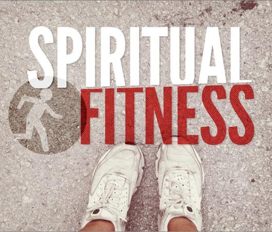 Your Spiritual Fitness Regimen