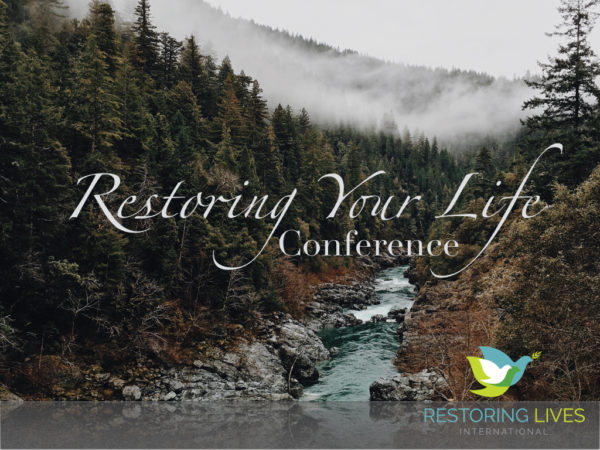 Restoring Your Life Conference – Richmond, IN