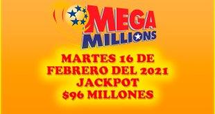 Resultados Mega Millions 16 de Febrero del 2021 $96 Millones de dolares