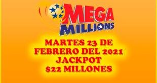Resultados Mega Millions 23 de Febrero del 2021 $22 Millones de dolare