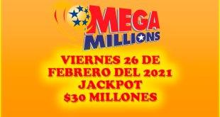 Resultados Mega Millions 26 de Febrero del 2021 $30 Millones de dolare