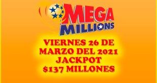 Resultados Mega Millions 26 de Marzo del 2021 $137 Millones de dolares