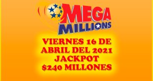 Resultados Mega Millions 16 de Abril del 2021 $240 Millones de dolares