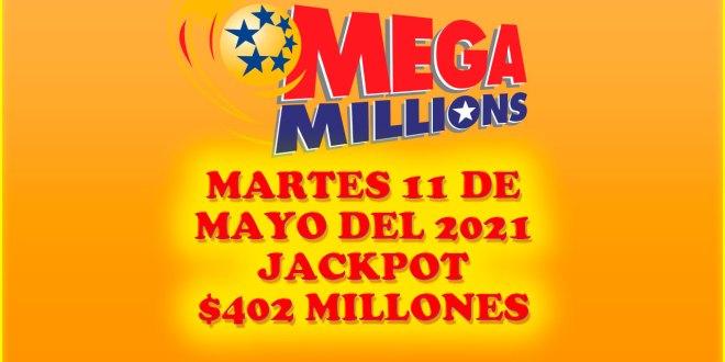 Resultados Mega Millions 11 de Mayo del 2021 $402 Millones de dolares