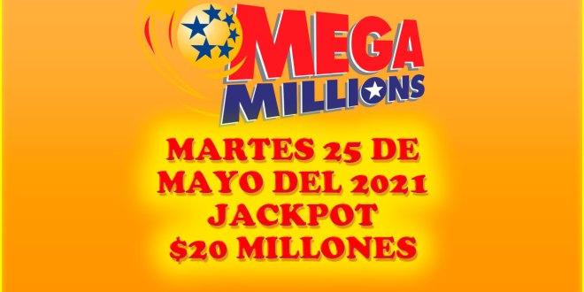 Resultados Mega Millions 25 de Mayo del 2021 $20 Millones de dolares