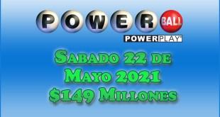 Resultados Powerball 22 de Mayo del 2021 $149 Millones de dolares