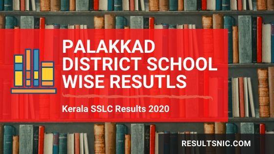 Kerala SSLC School Wise results Palakkad District 2020