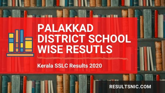 Kerala SSLC School Wise results Palakkad District 2020