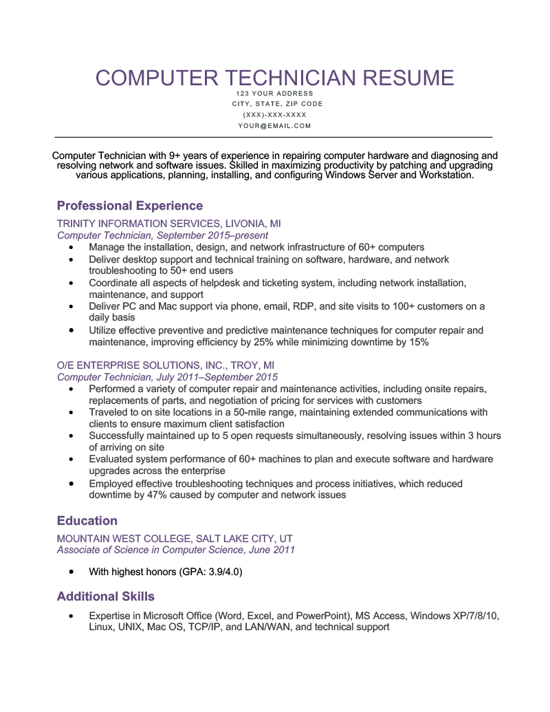 11/03/2021· an ats is software that scans resumes to save hiring managers time, and they're likely to reject your application if your resume uses fancy graphics or a strange layout, so using a standard resume format is vital. Computer Technician Resume Sample Tips Resume Genius