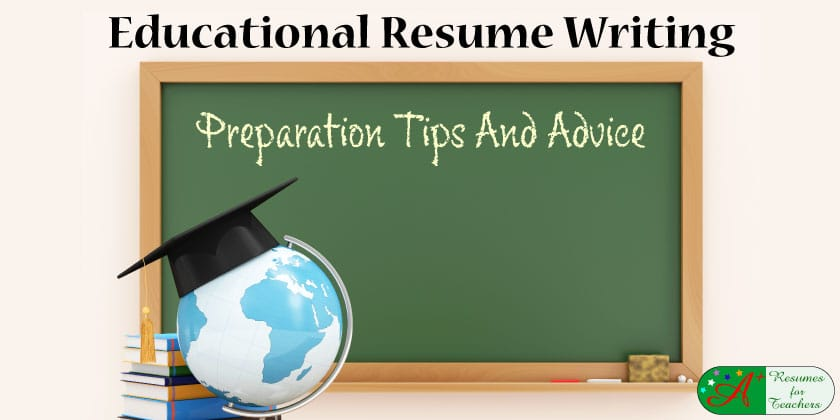 Educational Resume Writing Preparation Tips And Advice