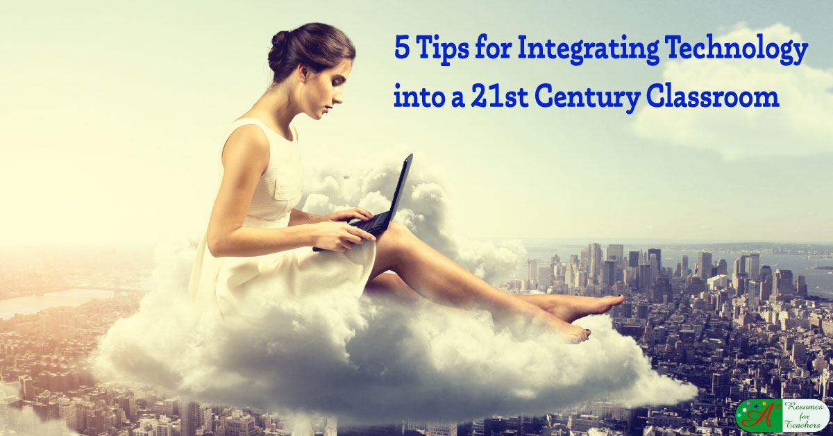 Tips for Integrating Technology into a 21st Century Classroom