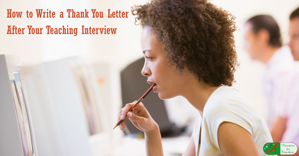 After Your Teaching Job Interview Send a Thank You Letter
