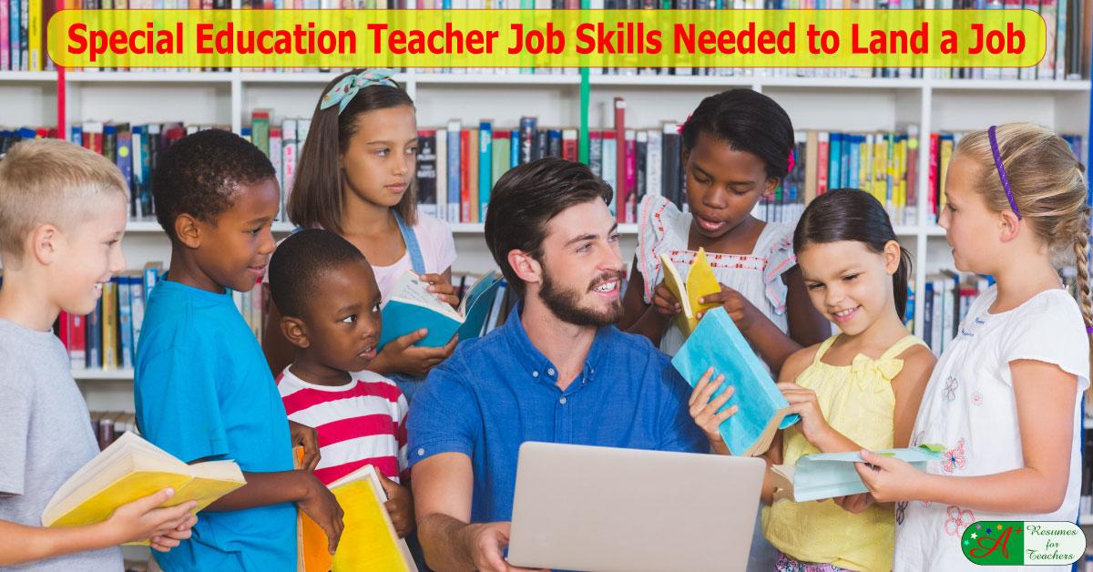 Special Education Teacher Job Skill Needed To Land A Job