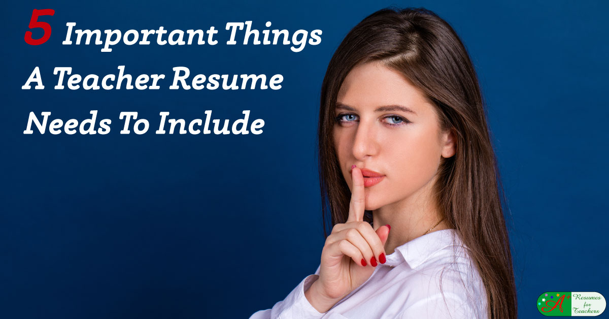 5 Important Things A Teacher Resume Needs To Include