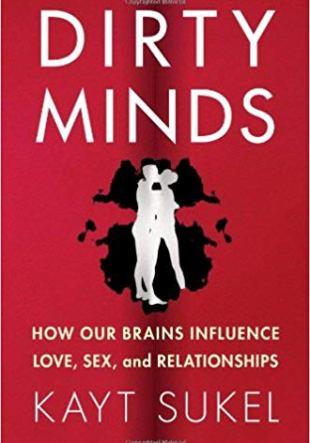 libro resumido de Kayt Sukel. Mentes Sucias, Dirty minds