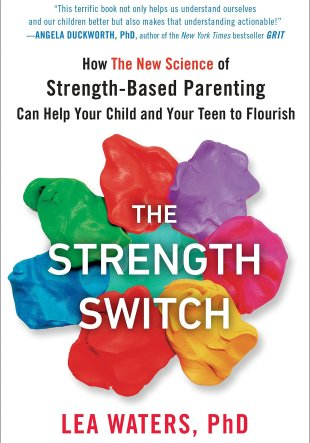 Resumen del libro Educar en las fortalezas, The strength switch de Lea Waters