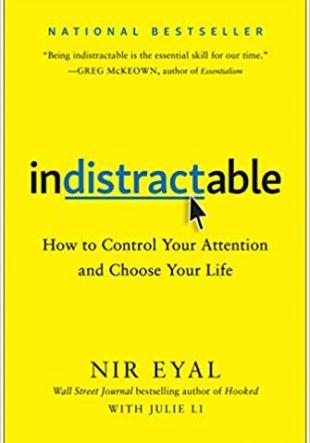 Resumen del libro Indistractable de Nir Eyal