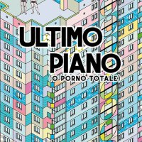 Ultimo piano (o porno totale) - Francesco D'Isa