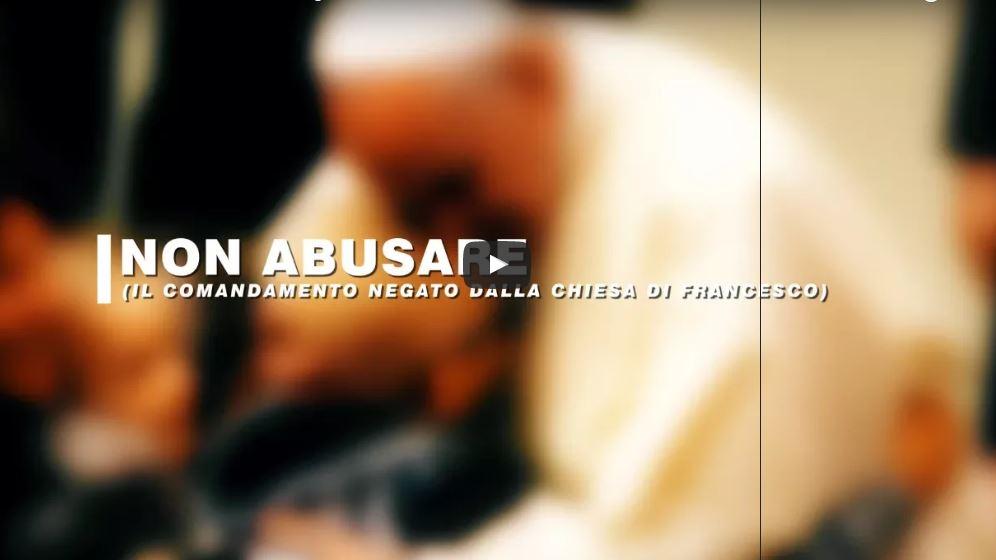"""FILM """"Non abusare"""" - Il comandamento rinnegato dalla Chiesa di Francesco"""