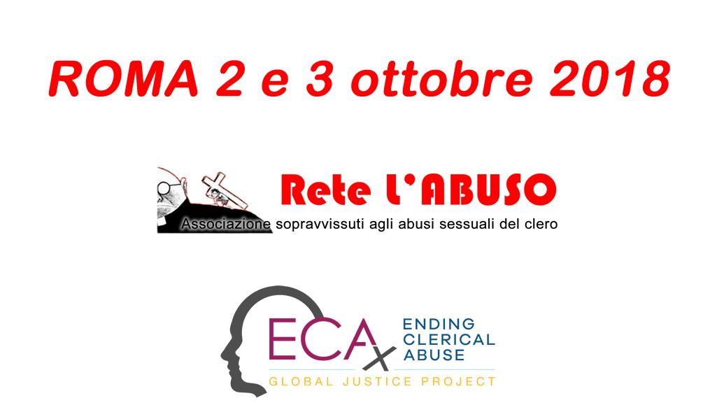 ROMA 2-3 OTTOBRE 2018. Meeting italiano dei sopravvissuti agli abusi sessuali del clero - Rete L'ABUSO – ECA Global